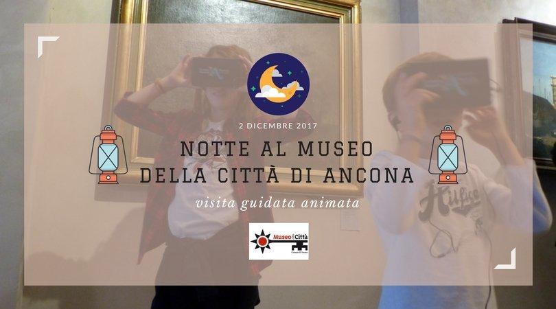 Notte al Museo della Città di Ancona