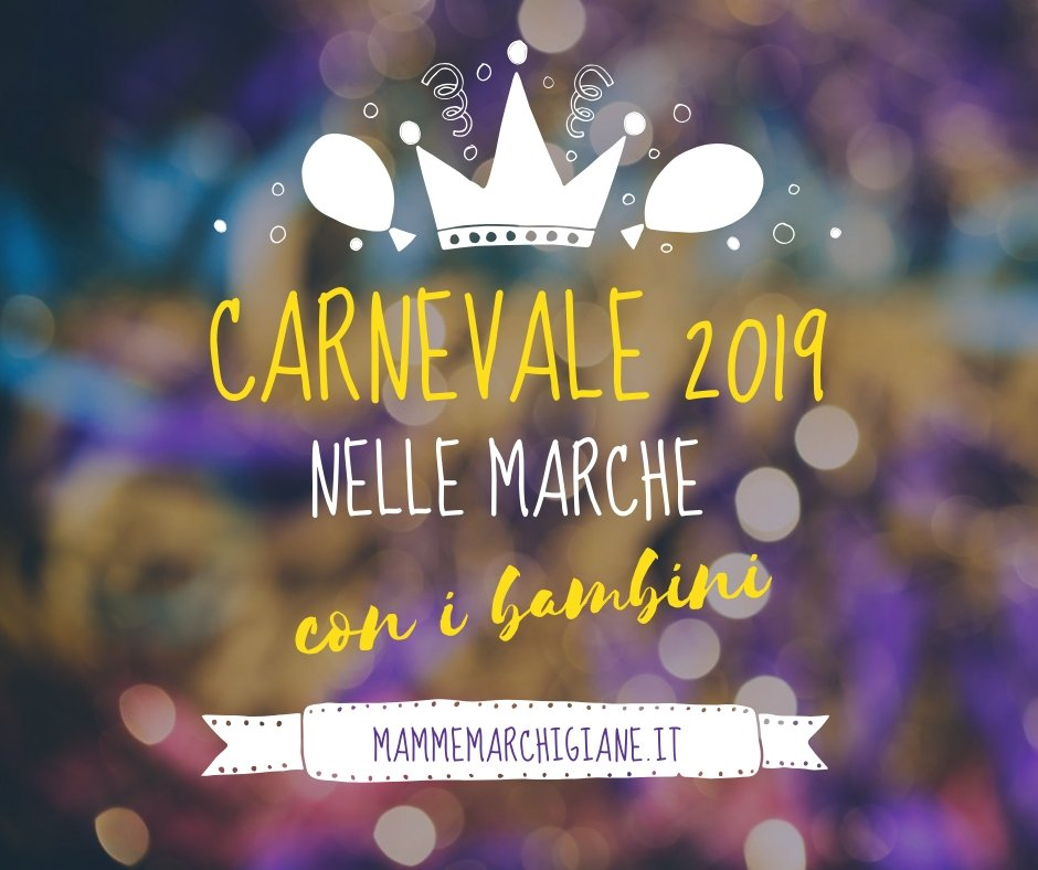 carnevale 2019 nelle marche con i bambini