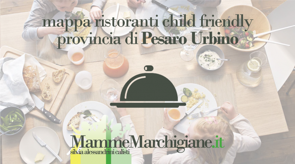 ristoranti child friendly pesaro urbino